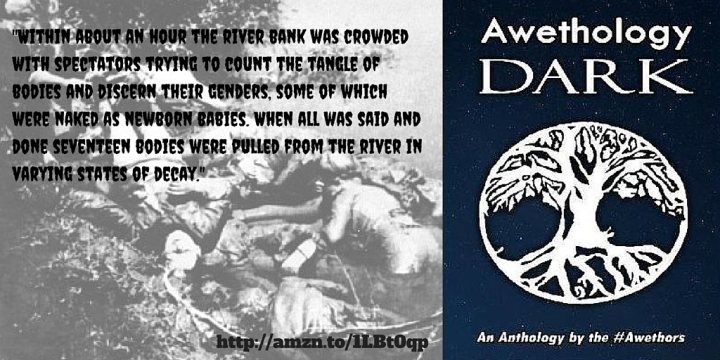 Within about an hour the river bank was crowded with spectators trying to count the tangle of bodies and discern their genders, some of which were naked as newborn babies. When all was said and done seventeen bodies were