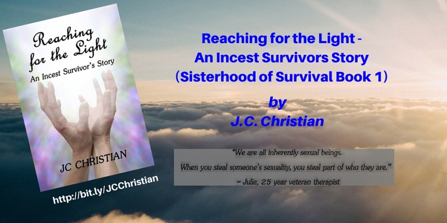 Reaching for the Light - An Incest Survivors Story (Sisterhood of Survival Book 1)